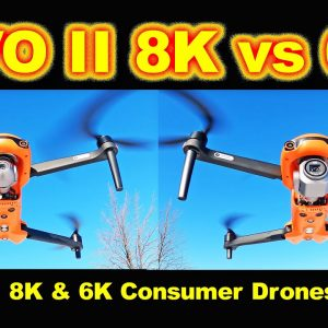 EVO II 8k and 6k are the BEST consumer 4k+ drones in the year 2020. Which one should you buy?